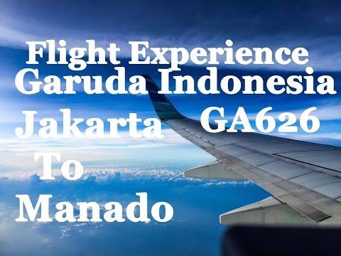 Flight Experience Garuda Indonesia | GA626 | JAKARTA - MANADO