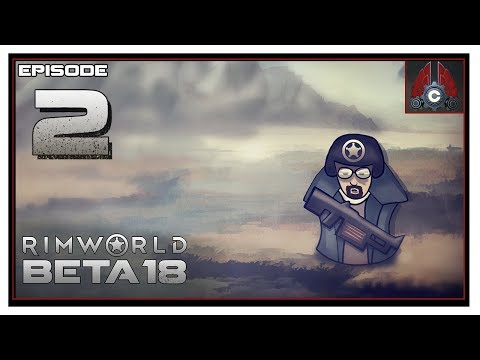 Let's Play Rimworld Beta 18 With CohhCarnage - Episode 2