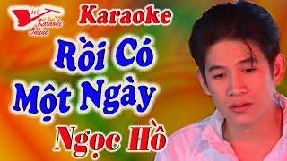 Karaoke Roi Co Mot Ngay - Ngoc Ho (Beat Chuẩn)