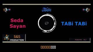 Seda Sayan   Tabi Tabi (Karaoke) özel yapim