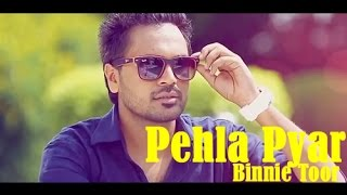 Pehla Pyar - Binnie Toor | Full Music Video | New Punjabi Romantic Song 2014