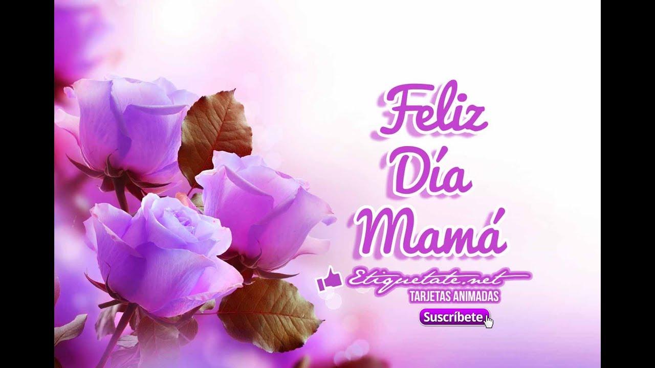 Feliz Día Mamá   Etiquetate.net - YouTube Feliz Dia Mama