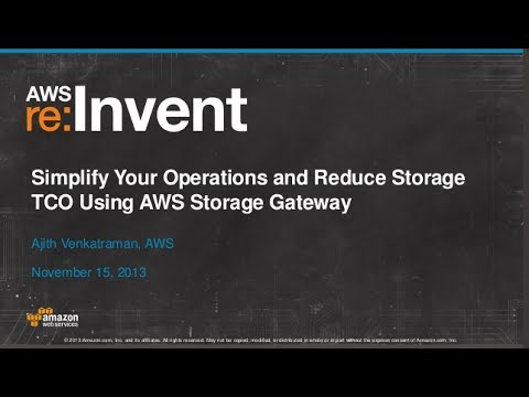 Storage TCO using AWS Storage Gateway, Amazon S3 and Amazon Glacier (STG202) | AWS re:Invent 2013