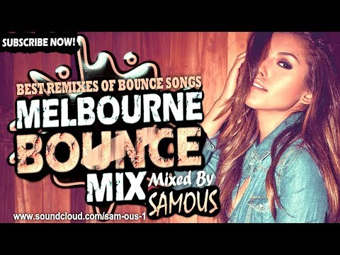 🔥Melbourne Bounce Mix 2018 | Best Remixes Of Popular Bounce Songs | Party Dance Mix #14 (SUBSCRIBE)