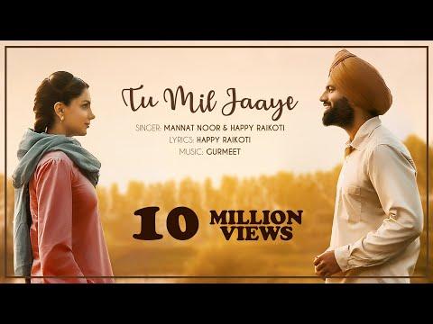 Tu Mil Jaaye | Mannat Noor & Happy Raikoti | Gagan Kokri | Monica Gill | Yuvraj Hans | Raghveer Boli