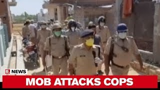 UP Police Attacked By A Mob In Bareilly Amid COVID-19 Lockdown
