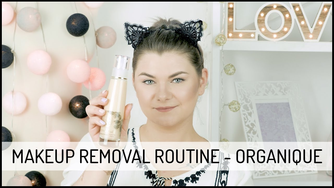 Makeup Removal Routine – Organique