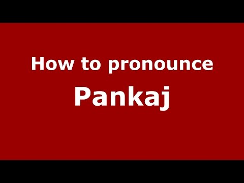 How to pronounce Pankaj (Kannada/Karnataka, India) - PronounceNames