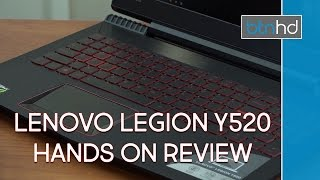 Lenovo Legion Y520 Gaming Laptop Hands On Review!