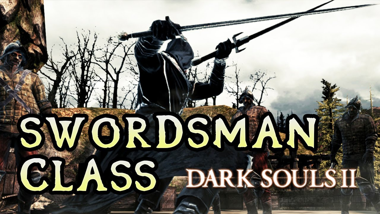 Swordsman Class Breakdown Dark Souls 2 - YouTube