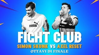 FIGHT CLUB - SIMON SKUNK vs AXEL RESET - Ottavi di Finale 8 (Finale VII edizione)