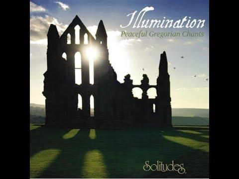 Dan Gibson's Solitudes / Illumination: Peaceful Gregorian Chants