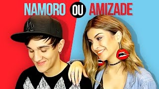 VOCÊ PREFERE NAMORO OU AMIZADE? (ft. Nah Cardoso)
