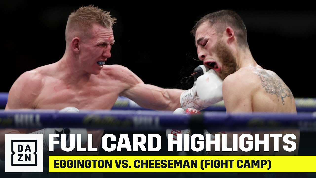 Full Card Highlights: Eggington vs. Cheeseman (Fight Camp, Week 1)