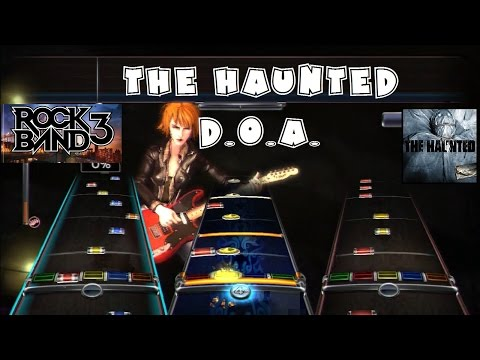 The Haunted - D.O.A. - Rock Band DLC Expert Full Band (March 18th, 2008)
