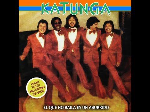 "KATUNGA - ""Yo soy millonario de amor"" - YouTube"