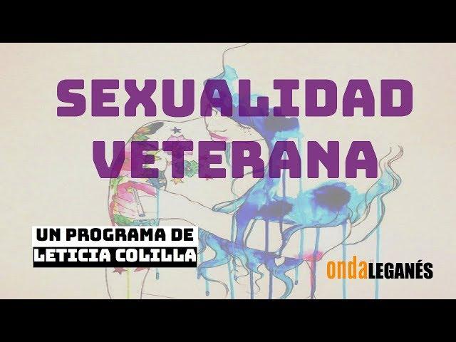 SEXUALIDAD VETERANA ||Desde el monte de venus #sexualidad #sexología #sexologa #mitosYrealidades