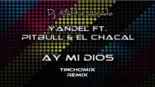 Yandel Ft. Pitbull Y El Chacal - Ay Mi Dios  (Tinchomix Cumbia Remix)