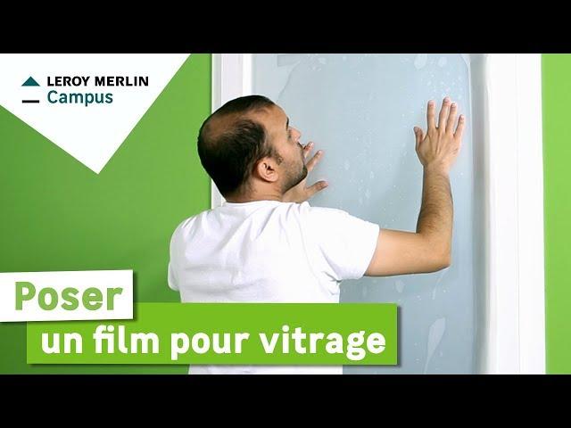 Comment Poser Un Film Pour Vitrage Leroy Merlin Youtube