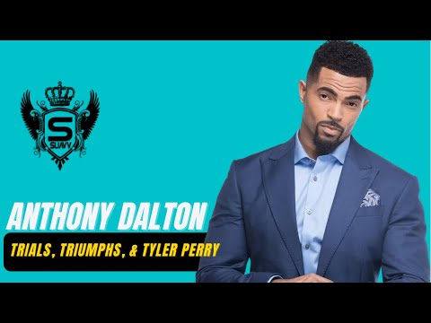 SISTAS Star Anthony Dalton STRUGGLES,  and Tyler Perry.