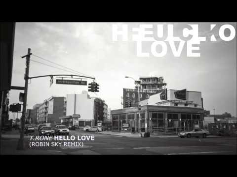 T.Rone - Hello Love (F.U.) (Robin Sky Remix)