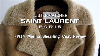 Saint Laurent FW14 Merino Shearling Coat | Review & Sizing |