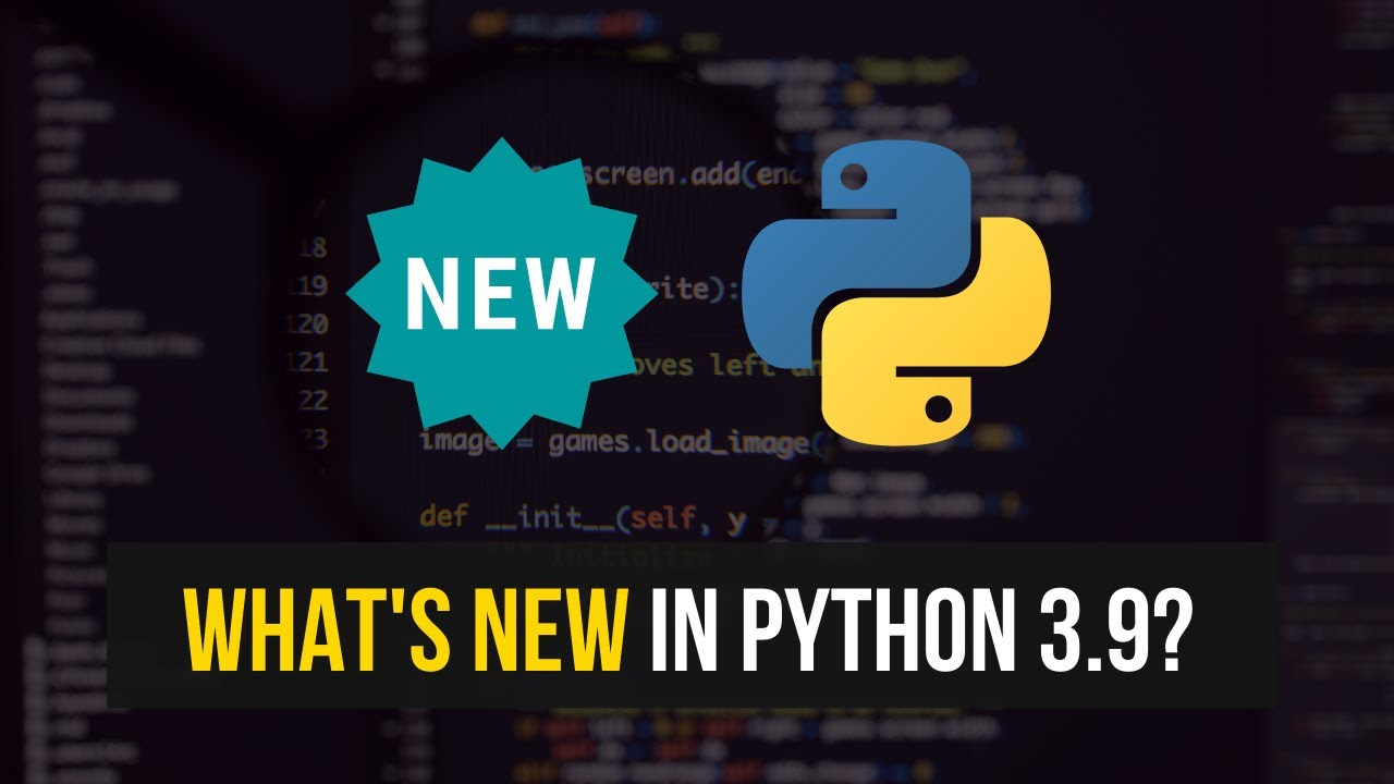 What's New in Python 3.9?