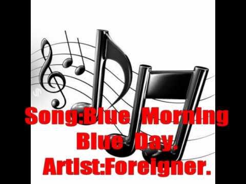 Foreigner,blue morning blue day with lyrics