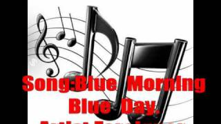 Foreigner,blue morning blue day with lyrics