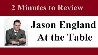 2 Minutes To Review Jason England's At The Table Lecture