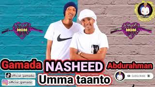 Gamada - Umma taanto ft Abdurahman (official audio)