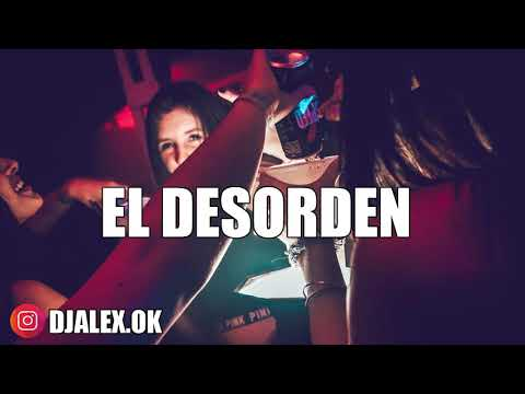 EL DESORDEN ✘ OZUNA ✘ DJ ALEX [FIESTERO 2018]
