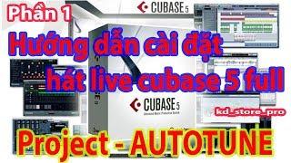 Hướng dẫn cài đặt hát live Cubase 5 Full Project Autotune ( Phần 1 )