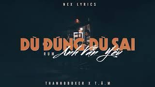 Dù Đúng Dù Sai Anh Vẫn Yêu Remix - ThanhbboXer x T.Â.M Mix | Rum