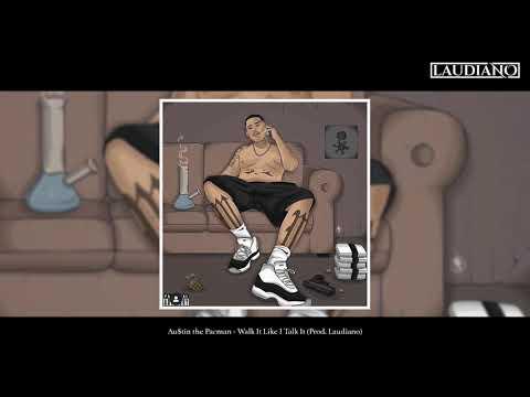 Au$tin The Pacman - Walk It Like I Talk It (Prod. Laudiano) [New 2019]