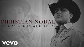 Christian Nodal - De Los Besos Que Te Di (Lyric Video)