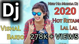 Download New Ho Munda Dj Song 2020    Hot Retam Lal Lal    DjVishaLBarjo    Ts Lagia Dj    Dj Tuse Jamuda   