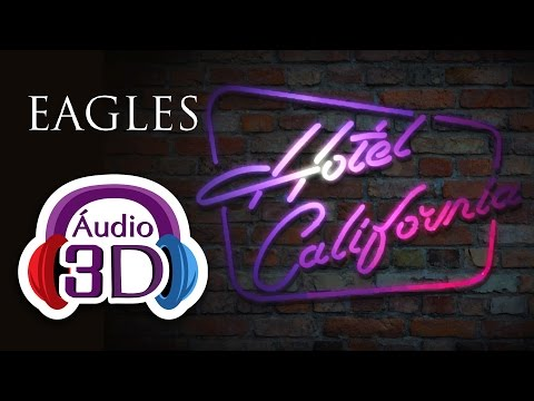 Eagles - Hotel California - 3D AUDIO