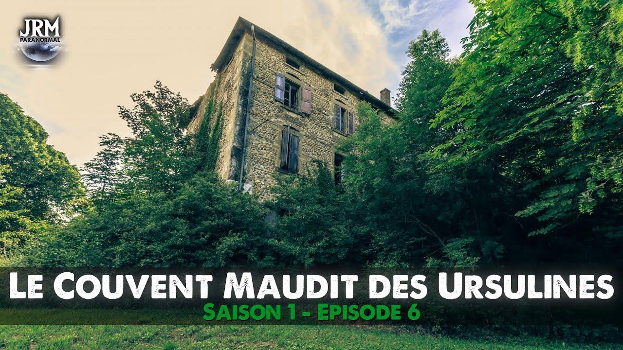 S01 - EP06 : Le Couvent maudit des Ursulines (Chasseurs de Fantômes)