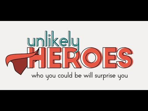 Unlikely Heroes Pt. 3