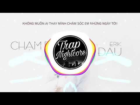 CHẠM ĐÁY NỖI ĐAU - ERIK ft. MR.SIRO (EDM REMIX ) |Trap Nightcore