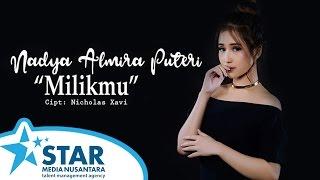 Nadya Almira Puteri - Milikmu (Official Audio)