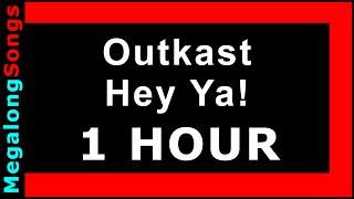 Outkast - Hey Ya! [1 HOUR]