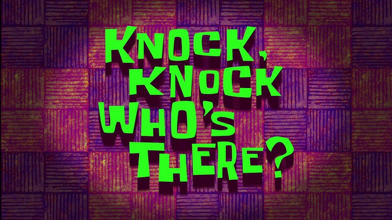 SpongeBob SquarePants: Knock Knock, Who's There? Title Card