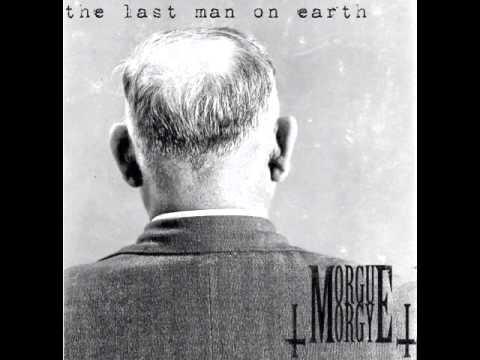 Morgue Orgy - The Last Man On Earth FULL ALBUM