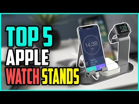 Best Apple Watch Stand 2019 - Top 5 Apple Watch Stand (Buying Guide).