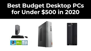 Best Budget Desktop PCs for Under $500 in 2020