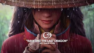 Raya and The Last Dragon -Trailer Music - Epic Cover