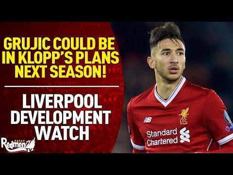 Marko Grujic Could Be In Klopp's Plans Next Season | Liverpool Development Watch