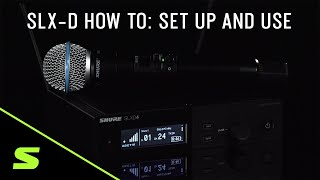 SLX-D How To: Set Up and Use